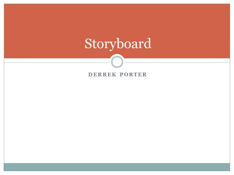 DERREK PORTER Storyboard