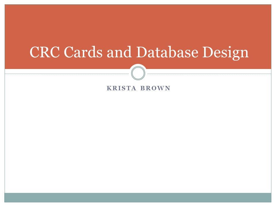 KRISTA BROWN CRC Cards and Database Design