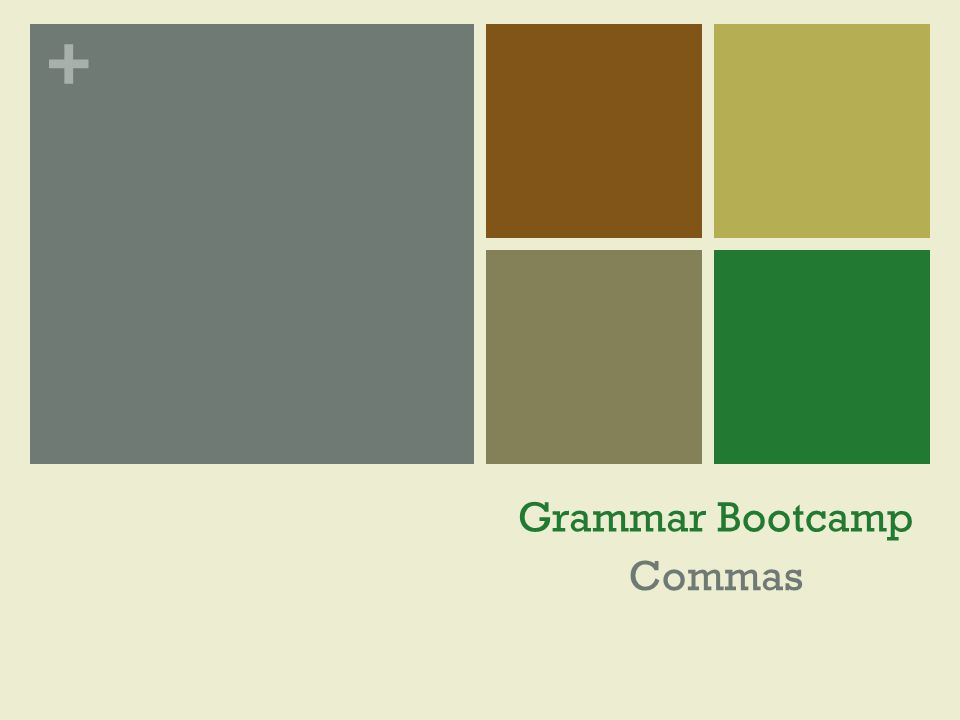 + Grammar Bootcamp Commas