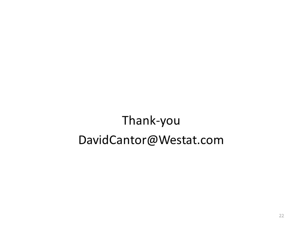 Thank-you DavidCantor@Westat.com 22