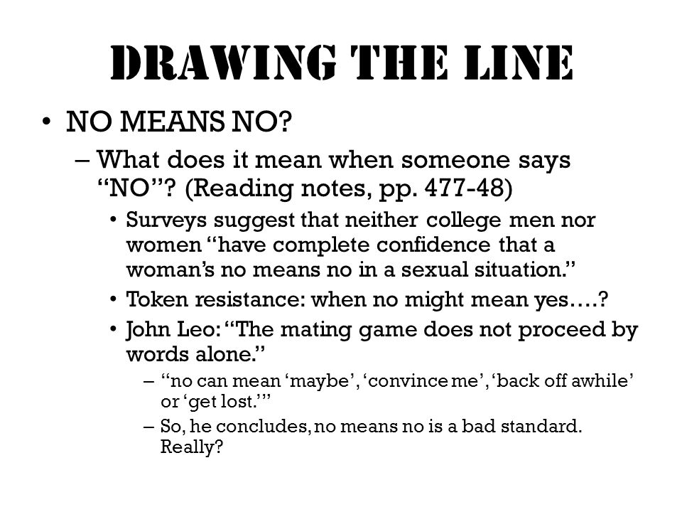 DRAWING THE LINE NO MEANS NO. – What does it mean when someone says NO .
