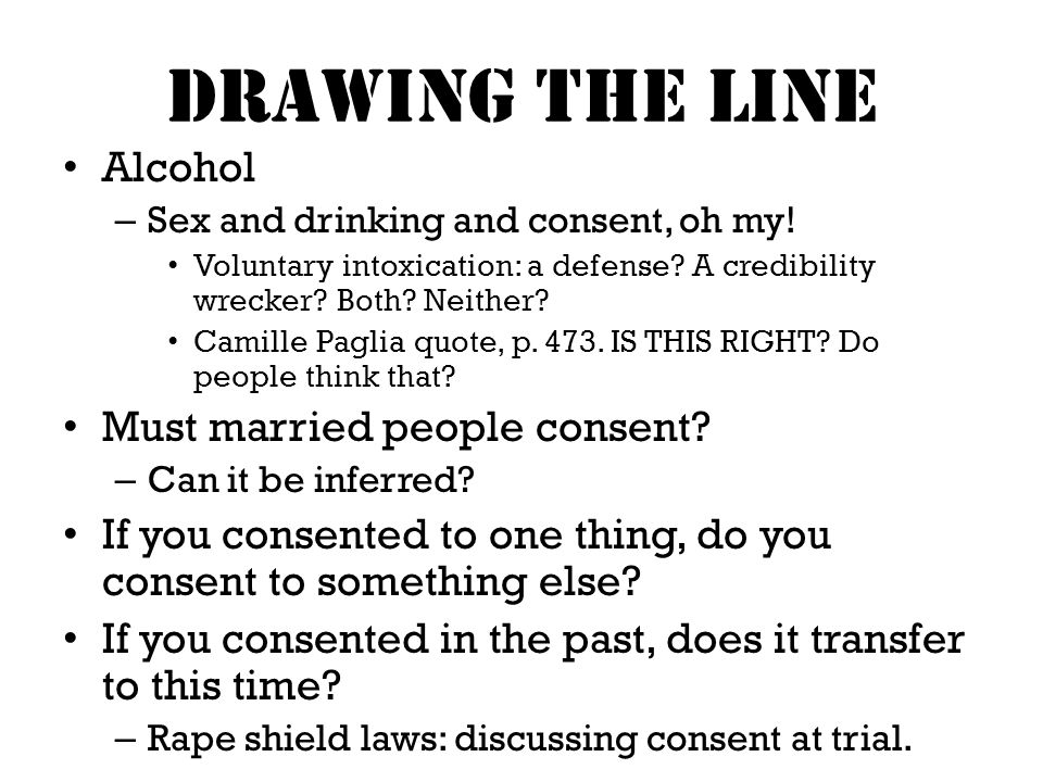 Drawing the line Alcohol – Sex and drinking and consent, oh my.