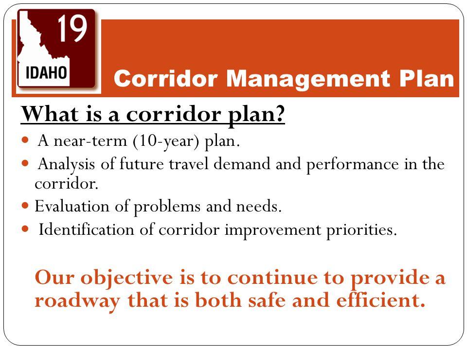What is a corridor plan. A near-term (10-year) plan.