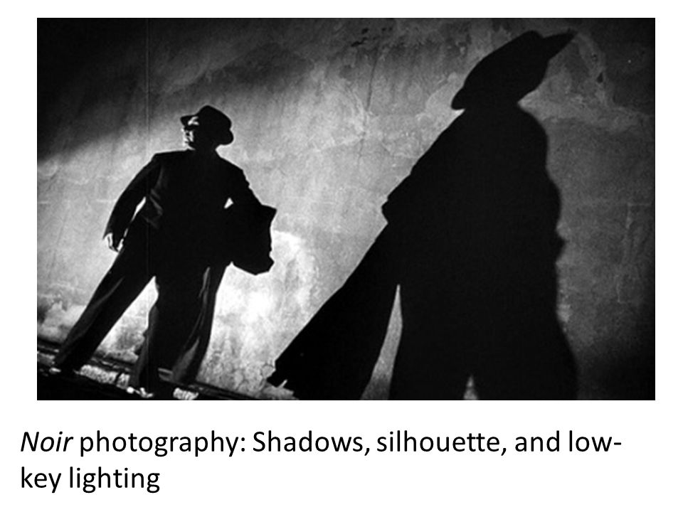 Noir photography: Shadows, silhouette, and low- key lighting