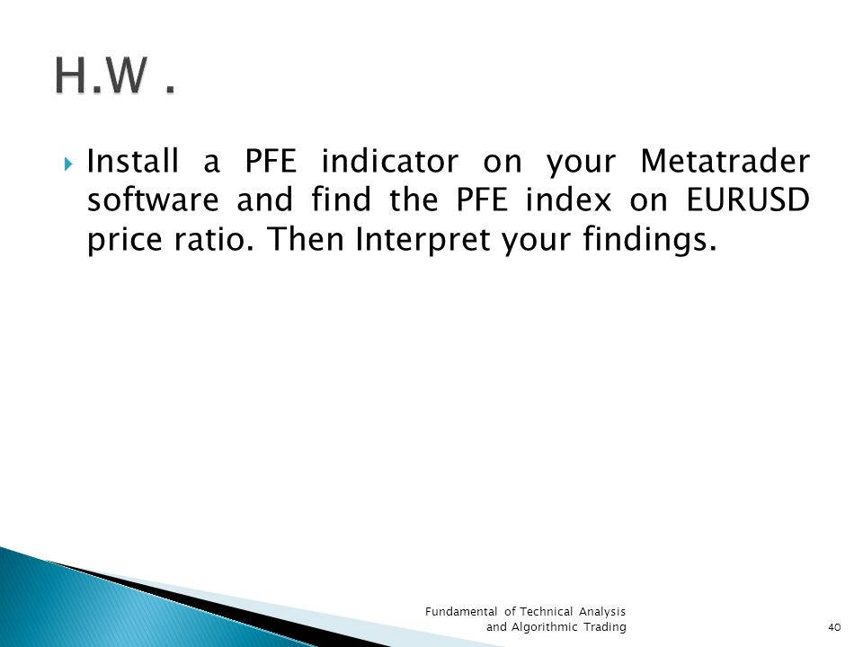  Install a PFE indicator on your Metatrader software and find the PFE index on EURUSD price ratio.