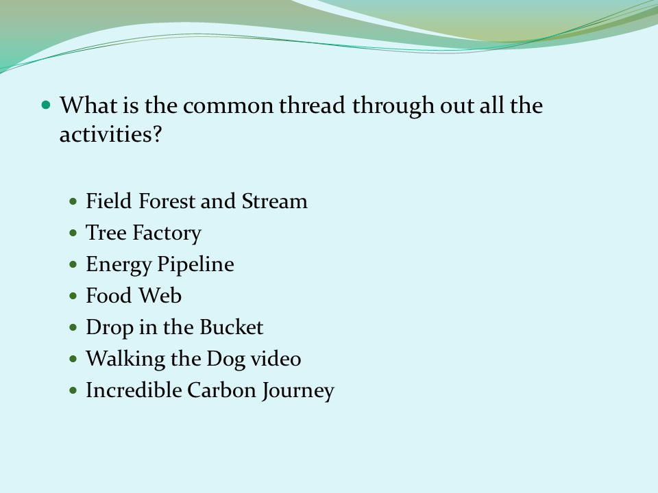 What is the common thread through out all the activities.