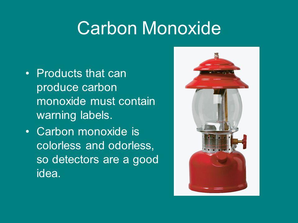 Carbon Monoxide Products that can produce carbon monoxide must contain warning labels.