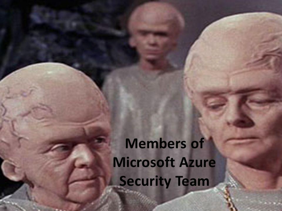 Members of Microsoft Azure Security Team @Bill Wilder6