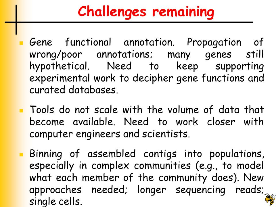 Challenges remaining Gene functional annotation.