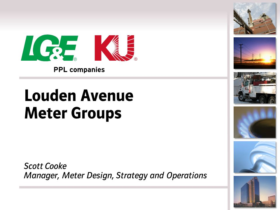 Louden Avenue Meter Groups Scott Cooke Manager, Meter Design, Strategy and Operations