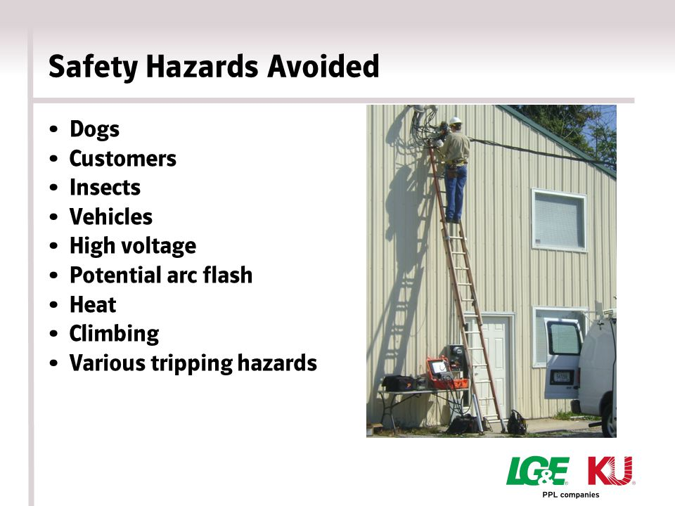 Safety Hazards Avoided Dogs Customers Insects Vehicles High voltage Potential arc flash Heat Climbing Various tripping hazards