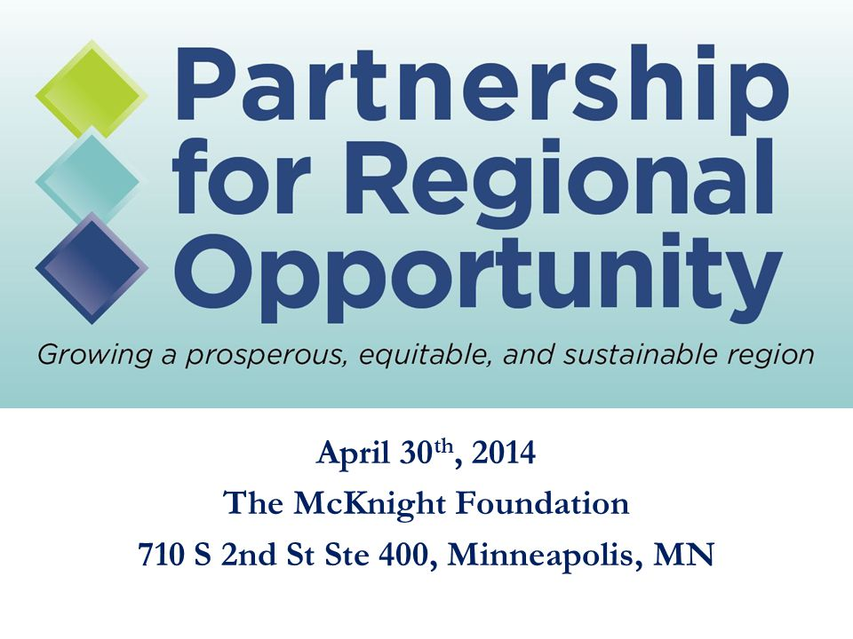 April 30 th, 2014 The McKnight Foundation 710 S 2nd St Ste 400, Minneapolis, MN