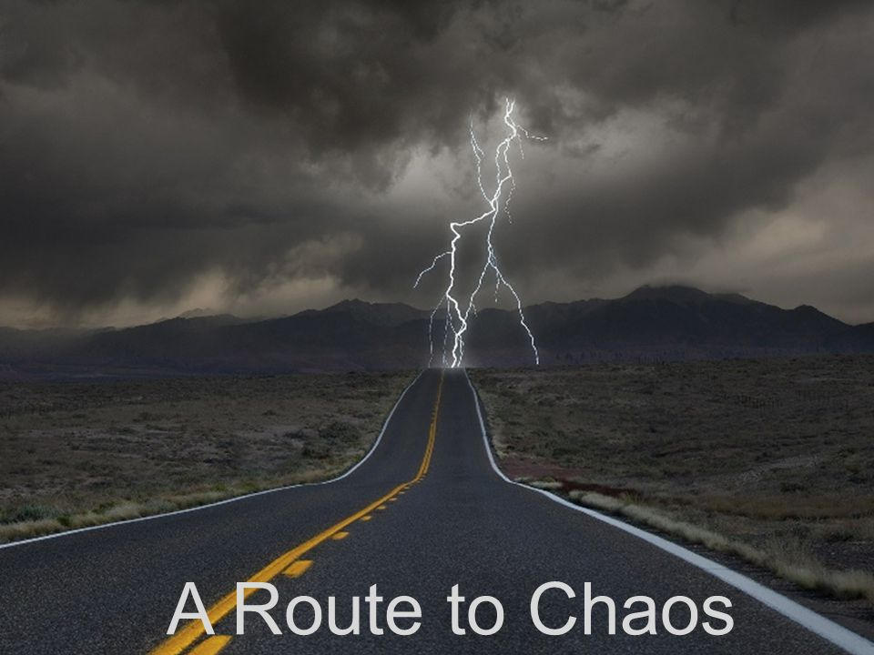 A Route to Chaos