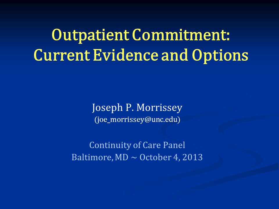 Outpatient Commitment: Current Evidence and Options Joseph P.