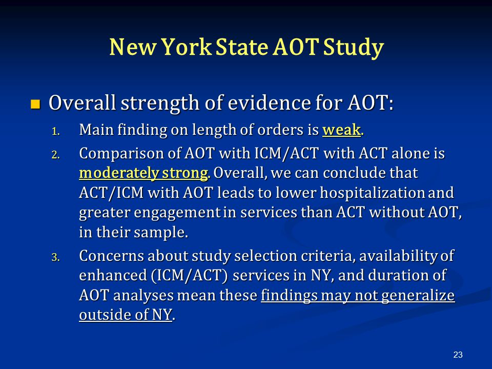 New York State AOT Study Overall strength of evidence for AOT: Overall strength of evidence for AOT: 1.