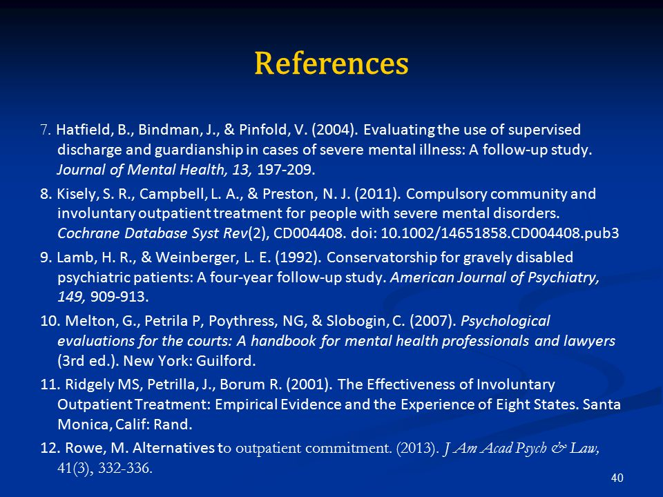 References 7. Hatfield, B., Bindman, J., & Pinfold, V.