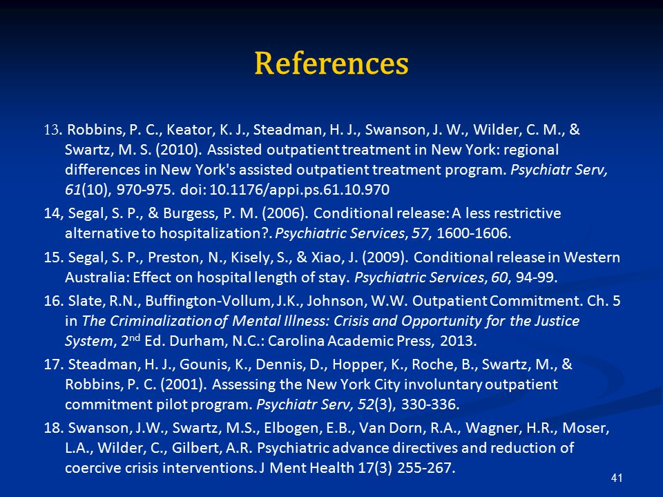 References 13. Robbins, P. C., Keator, K. J., Steadman, H.