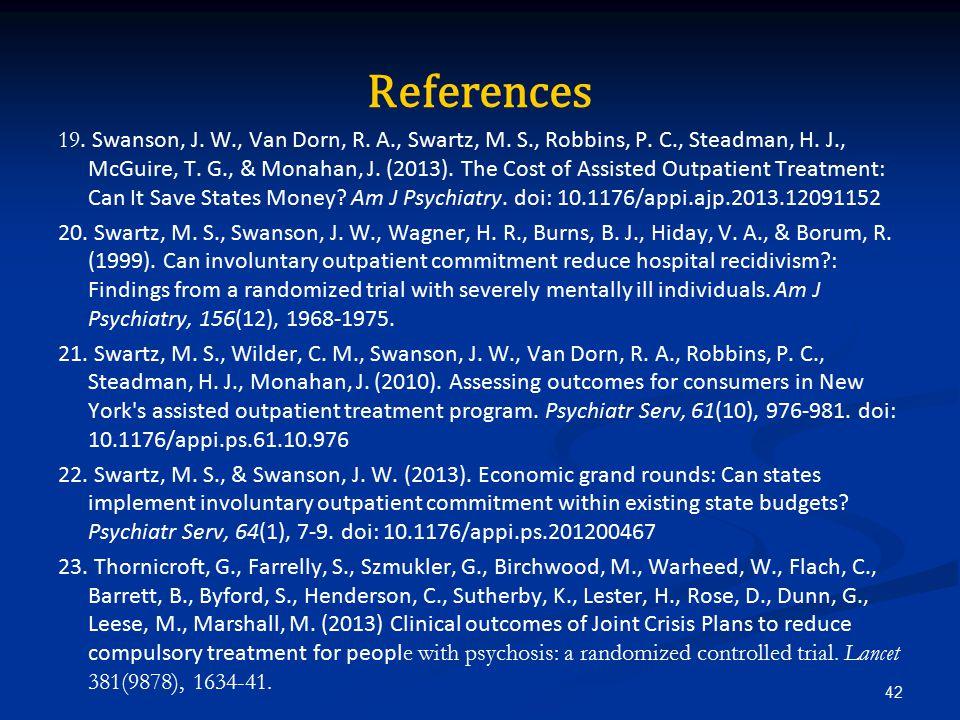 References 19. Swanson, J. W., Van Dorn, R. A., Swartz, M.