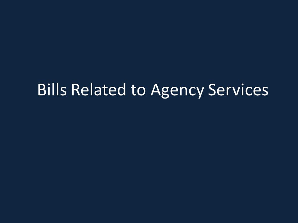 Bills Related to Agency Services