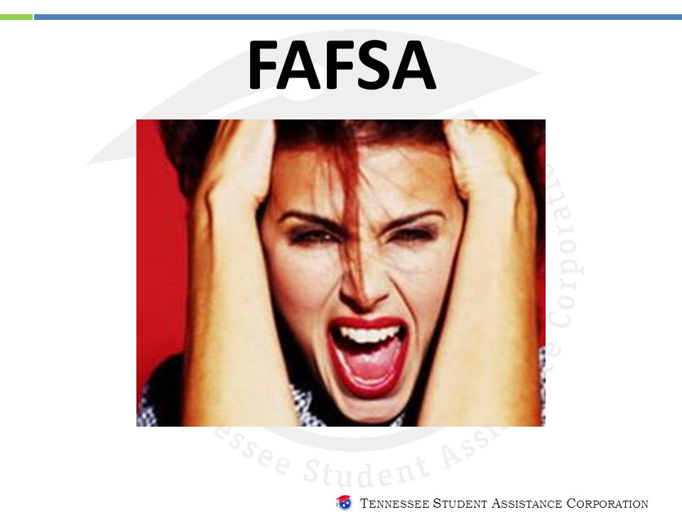 T ENNESSEE S TUDENT A SSISTANCE C ORPORATION FAFSA