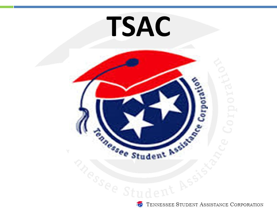 T ENNESSEE S TUDENT A SSISTANCE C ORPORATION State Aid (2-yr) Hope Scholarship $1,500 per semester 21 ACT or 980 SAT or 3.0 GPA* GAMS $500 per semester 29 ACT or 1280 SAT & 3.75 GPA* Aspire Award $250 per semester Parents AGI <=$36,000 *All courses calculated on a 4.0 scale per the Uniform Grading Policy