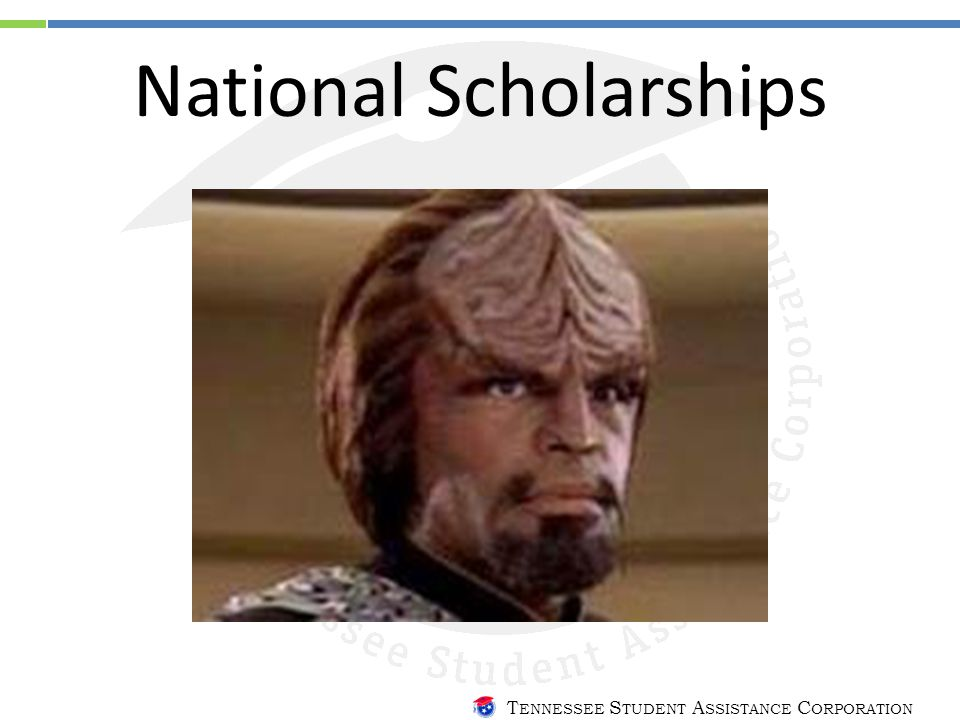 T ENNESSEE S TUDENT A SSISTANCE C ORPORATION National Scholarships
