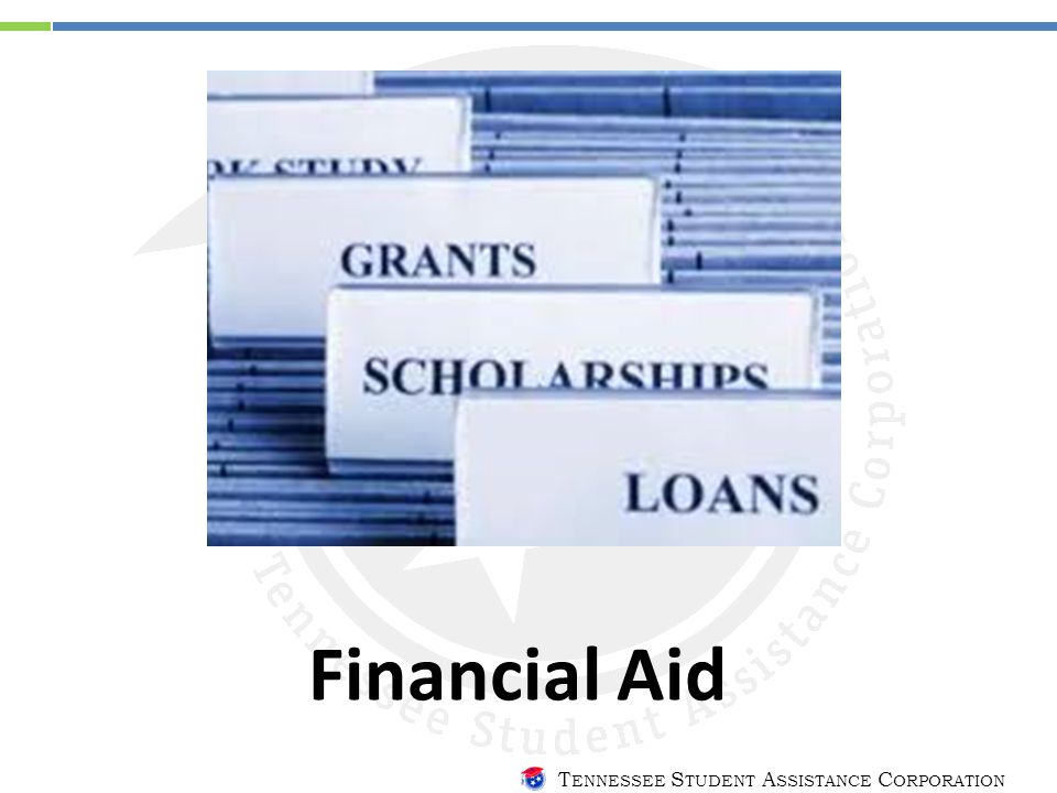 T ENNESSEE S TUDENT A SSISTANCE C ORPORATION Financial Aid