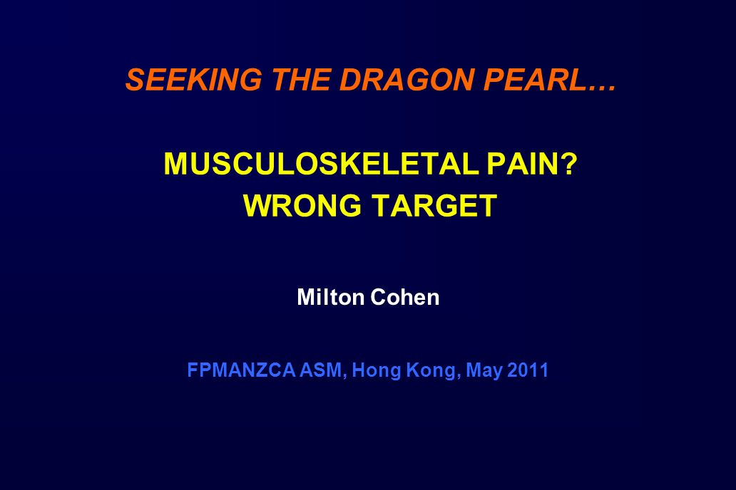 SEEKING THE DRAGON PEARL… MUSCULOSKELETAL PAIN.