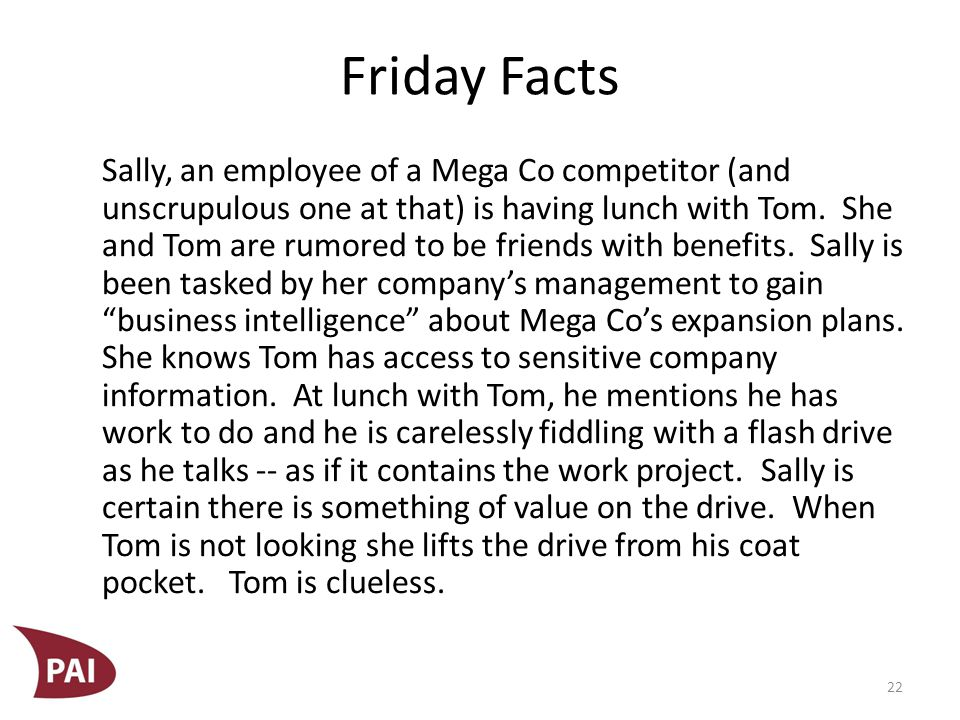 Friday Facts Sally, an employee of a Mega Co competitor (and unscrupulous one at that) is having lunch with Tom.