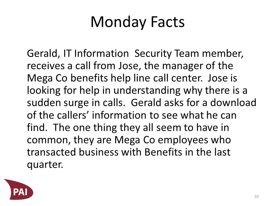 Monday Facts As he is beginning to work through the data received from Jose, Gerald receives a call from Maggie.