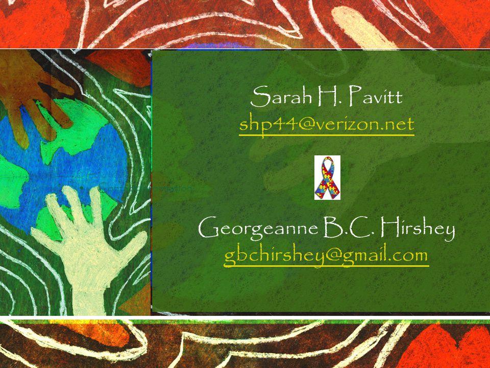 Contact information: Sarah H. Pavitt shp44@verizon.net Georgeanne B.C. Hirshey gbchirshey@gmail.com