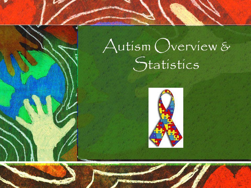 Autism Overview & Statistics