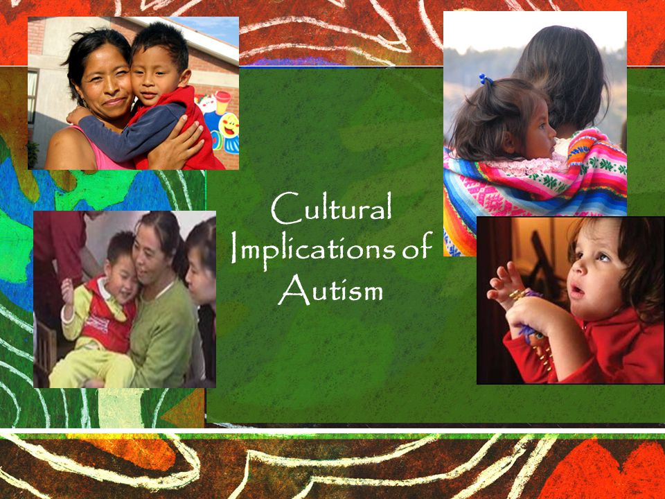 Cultural Implications of Autism