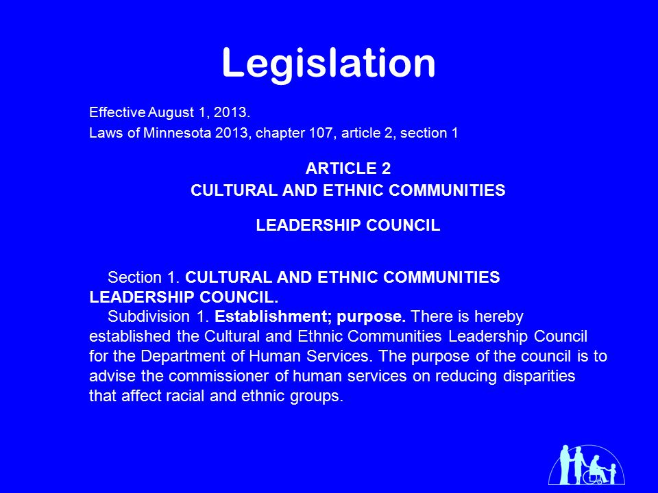 Legislation Effective August 1, 2013. Laws of Minnesota 2013, chapter 107, article 2, section 1 ARTICLE 2 CULTURAL AND ETHNIC COMMUNITIES LEADERSHIP C