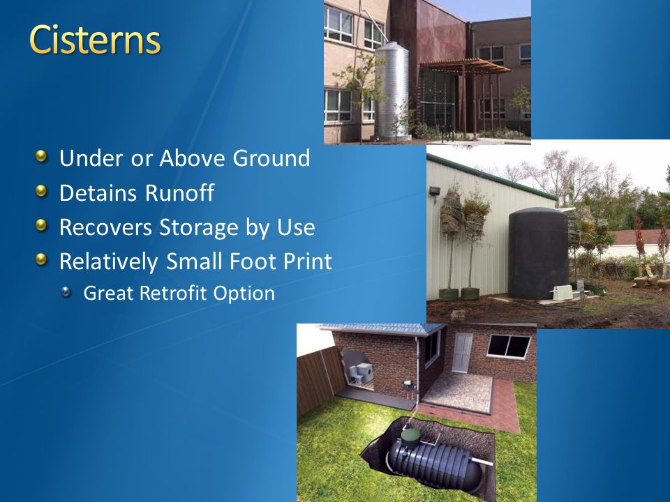 Under or Above Ground Detains Runoff Recovers Storage by Use Relatively Small Foot Print Great Retrofit Option