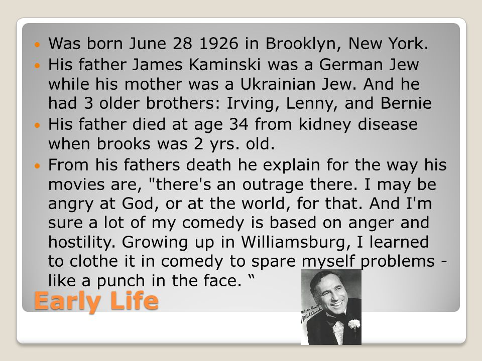 Early Life Was born June 28 1926 in Brooklyn, New York. His father James Kaminski was a German Jew while his mother was a Ukrainian Jew. And he had 3