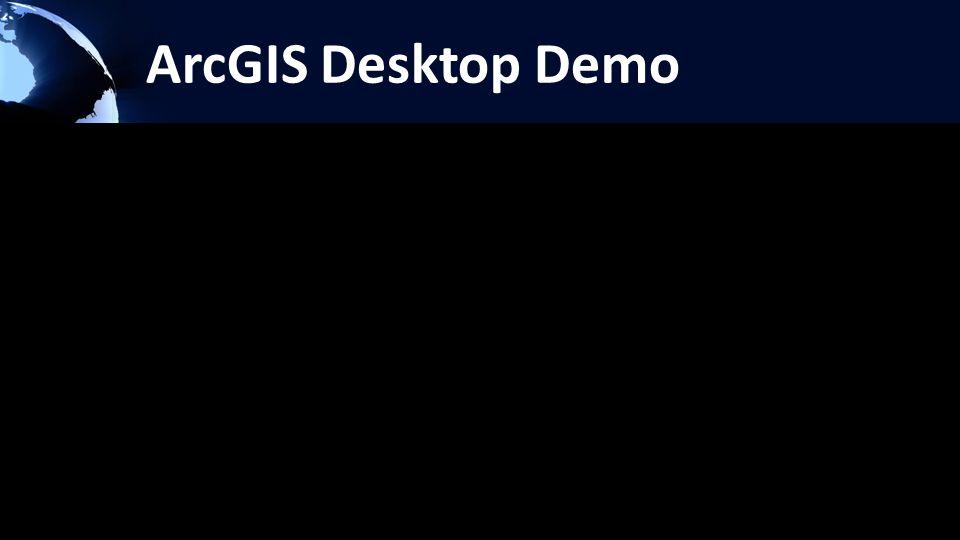 ArcGIS Desktop Demo