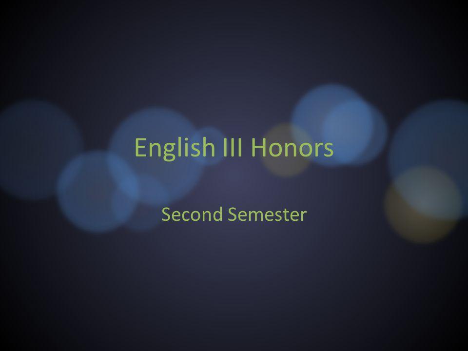 English III Honors Second Semester
