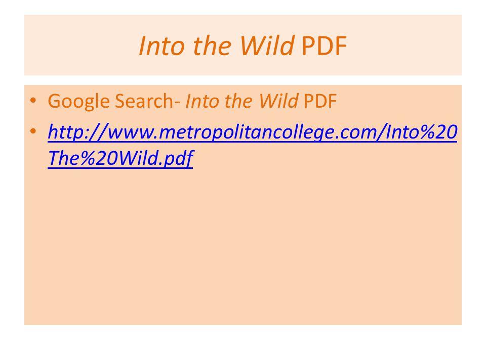 Into the Wild PDF Google Search- Into the Wild PDF http://www.metropolitancollege.com/Into%20 The%20Wild.pdf http://www.metropolitancollege.com/Into%20 The%20Wild.pdf