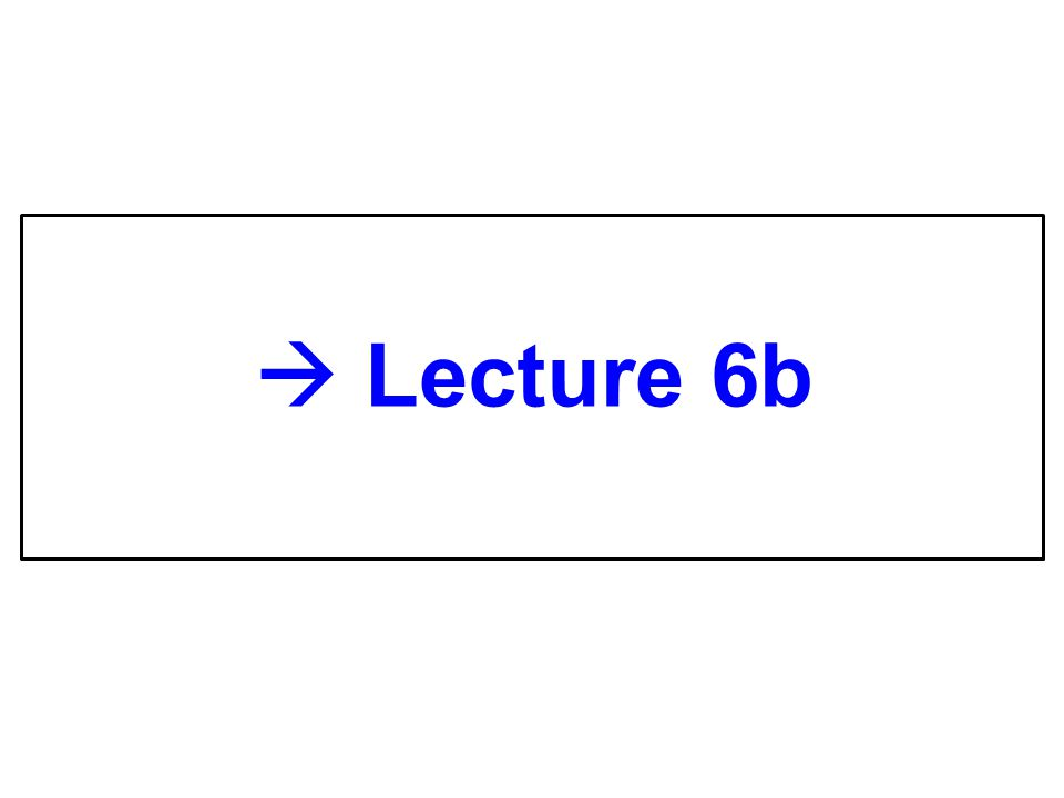  Lecture 6b