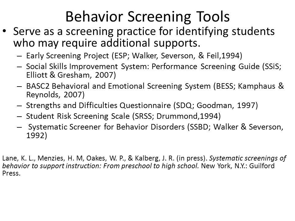 Behavior Screening Tools Serve as a screening practice for identifying students who may require additional supports.