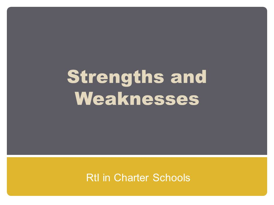 Strengths and Weaknesses RtI in Charter Schools
