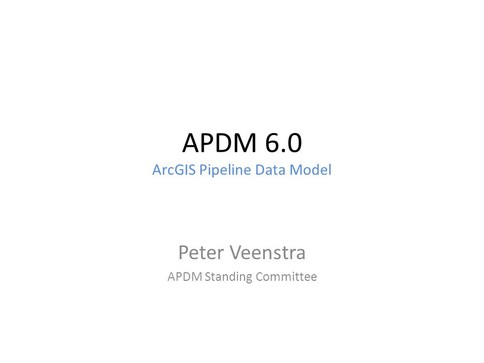 Abstract The purpose of this workshop is to review the final release of the ArcGIS Pipeline Data Model (APDM) version 6.0.