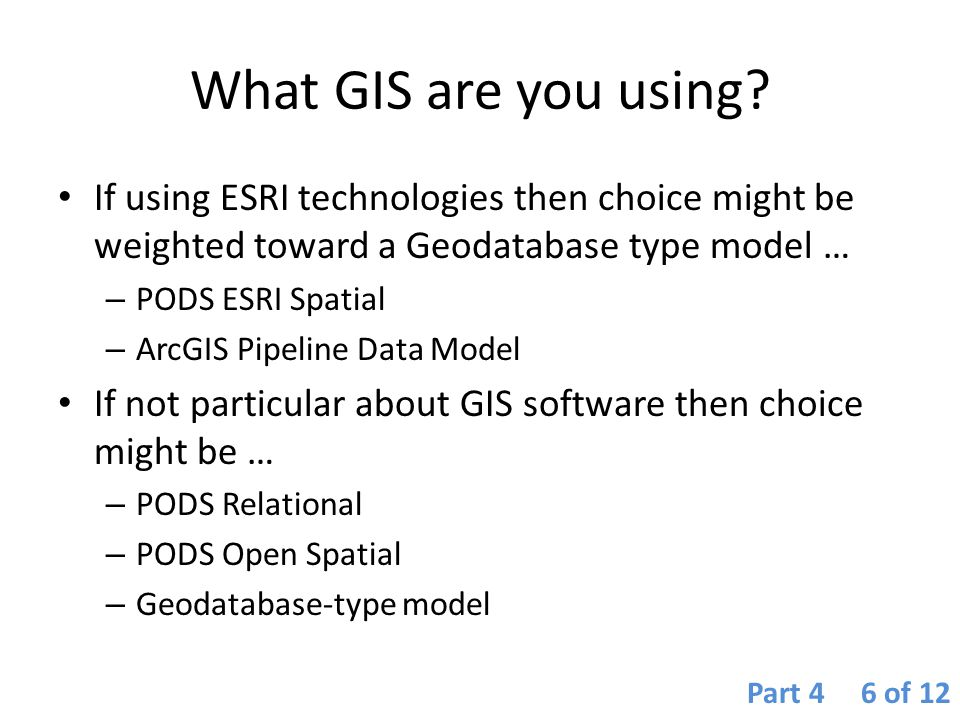 What GIS are you using? If using ESRI technologies then choice might be weighted toward a Geodatabase type model … – PODS ESRI Spatial – ArcGIS Pipeli