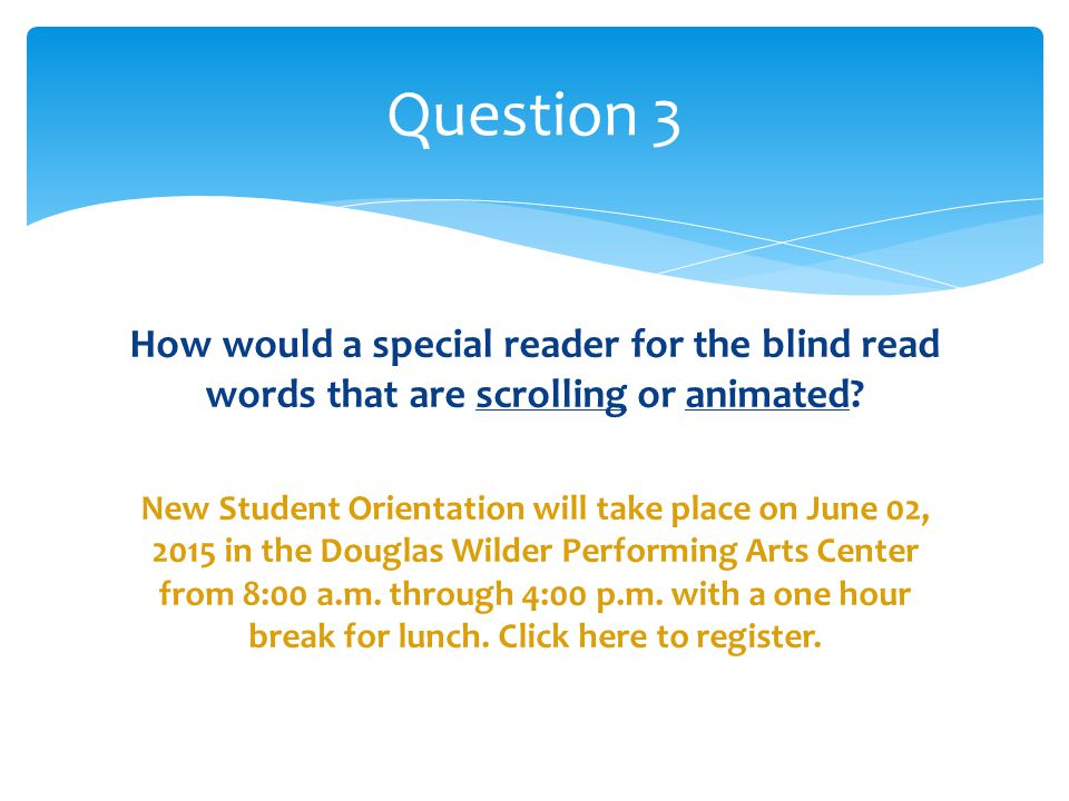 How would a special reader for the blind read words that are scrolling or animated.