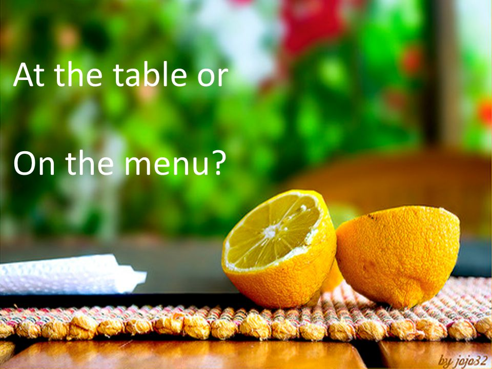 At the table or On the menu