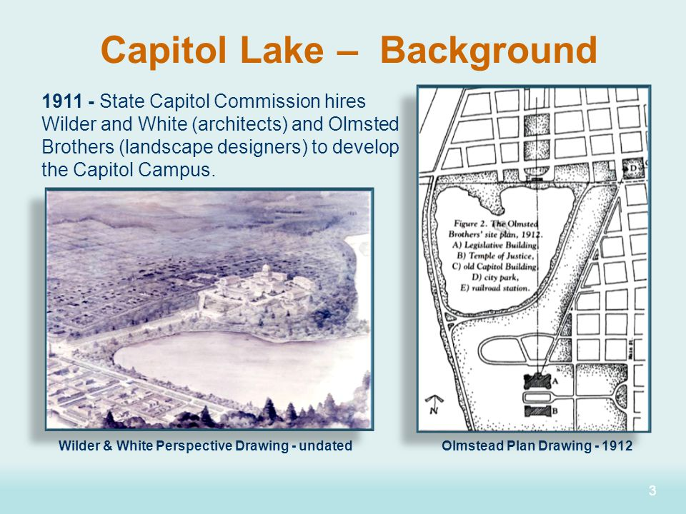 33 1911 - State Capitol Commission hires Wilder and White (architects) and Olmsted Brothers (landscape designers) to develop the Capitol Campus. Capit