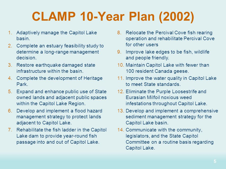 16 CLAMP Recommendation The comprehensive estuary recommendation calls for cleaning up lower Budd Inlet, addressing upstream issues, and revising governance of the basin.