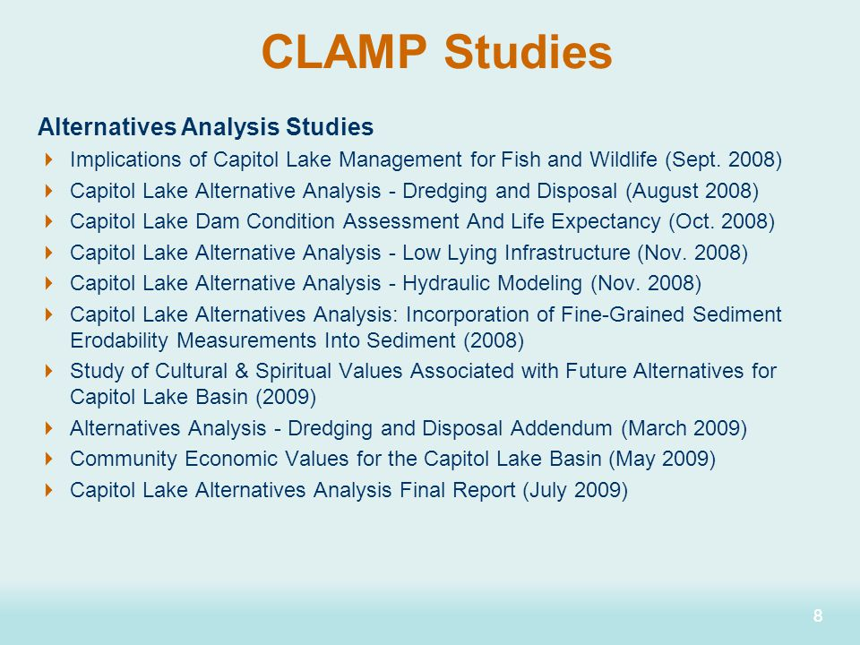 88 Alternatives Analysis Studies  Implications of Capitol Lake Management for Fish and Wildlife (Sept. 2008)  Capitol Lake Alternative Analysis - Dr