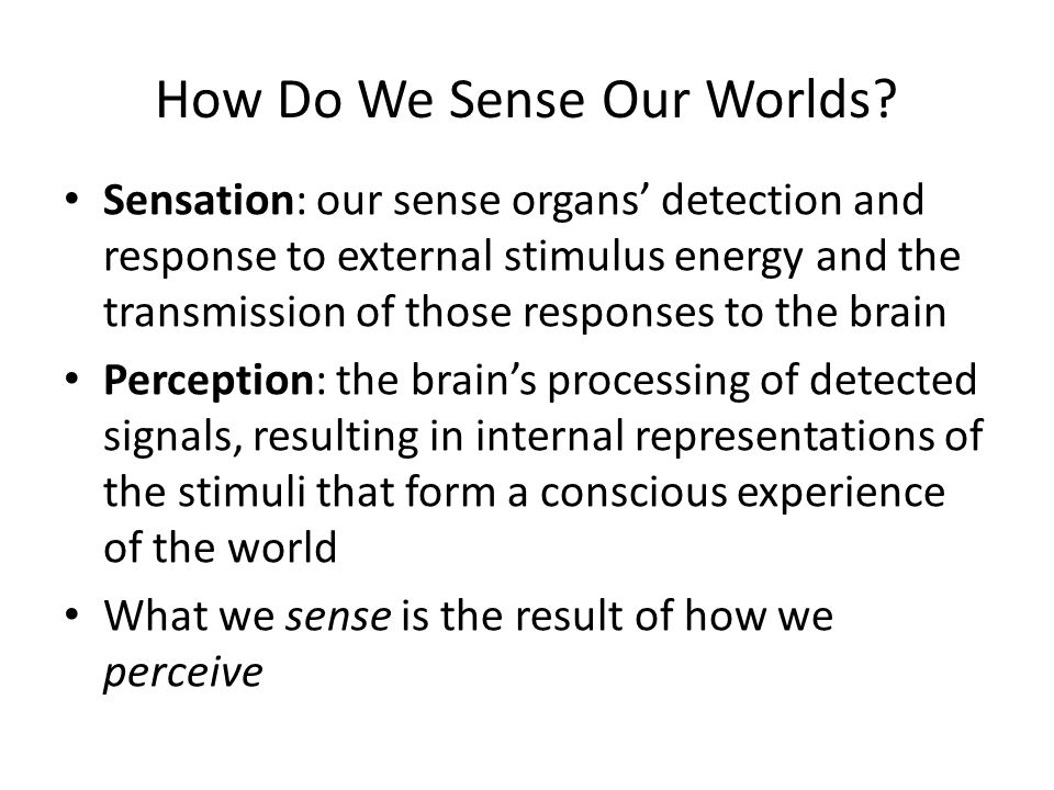Sensory Adaptation Sensory adaptation: a decrease in sensitivity to a constant level of stimulation If a stimulus is presented continuously, the responses of the sensory systems that detect it tend to diminish over time; when a continuous stimulus stops, the sensory systems usually respond strongly as well